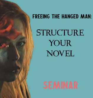 FREEING THE HANGED MAN: STRUCTURE YOUR NOVEL WITH SCREENPLAY BEATS AND TAROT (SEMINAR)