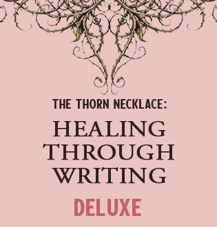 THE THORN NECKLACE: HEALING THROUGH WRITING